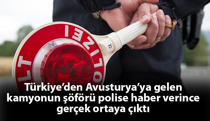 Türkiye'den Avusturya'ya gelen kamyonun şöförü polise gidince...