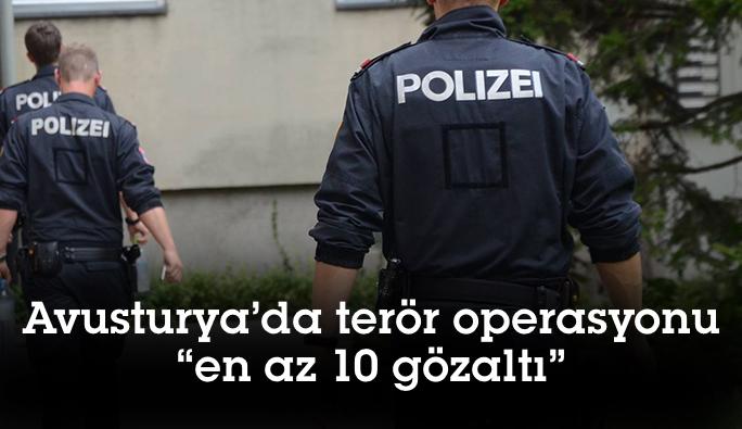 Avusturya'da eş zamanlı terör operasyonu: En az 10 gözaltı