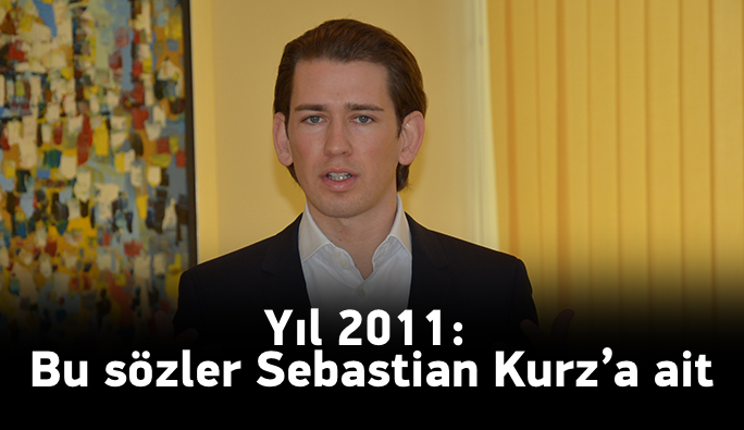 Bu sözler, başörtüsü yasağı isteyen Sebastian Kurz'a ait