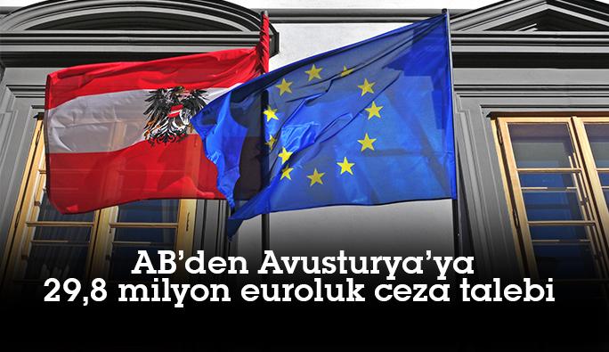 AB'den Avusturya'ya 29,8 milyon Euro'luk ceza talebi