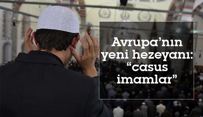 Görüş: Avrupa'nın yeni hezeyanı: 'Casus imamlar'