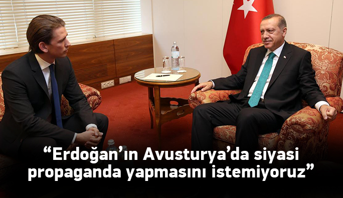 Kurz: 'Erdoğan'ın Avusturya'da seçim propagandası yapmasını istemiyoruz'