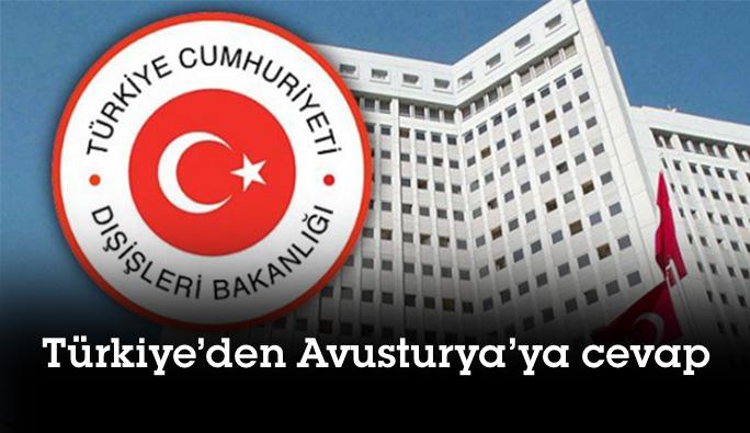 Türkiye'den Avusturya'ya cevap: 'Reddediyoruz'