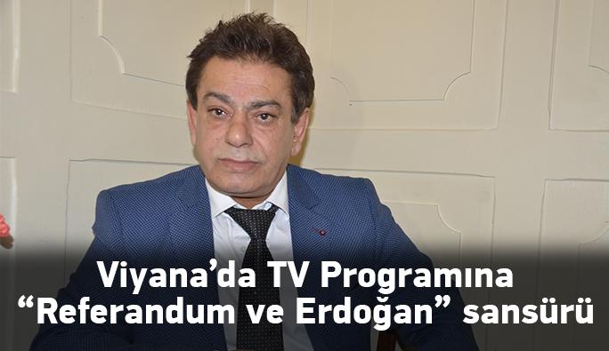 Viyana'da TV Programına 'Referandum ve Erdoğan' Sansürü