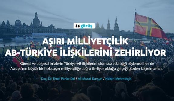 Aşırı milliyetçilik AB-Türkiye ilişkilerini zehirliyor