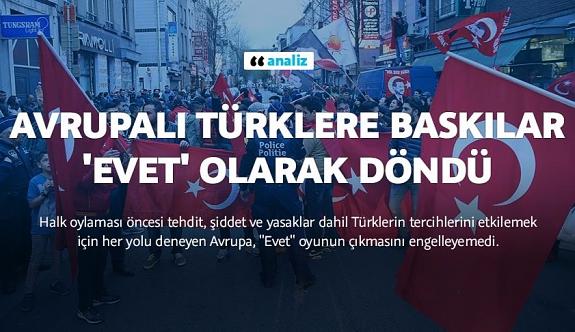 Avrupalı Türklere baskılar 'Evet' olarak döndü