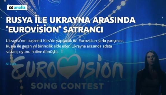 Rusya ile Ukrayna arasında 'Eurovision' satrancı