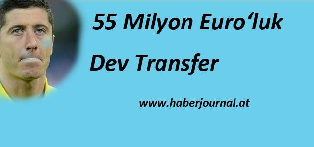''55 milyon Euro'luk dev transfer''