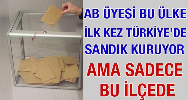 AB üyesi bir ülke, ilk kez Türkiye'de...