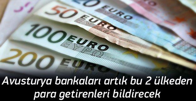 Avusturya bankaları bu 2 ülkeden para getirenleri bildirecek