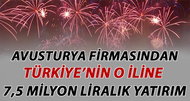 Avusturya Firmasından, Türkiyenin O İline 7,5 Milyon Liralık Yatırım