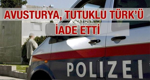 Avusturya Tutuklu Türk'ü İade Etti