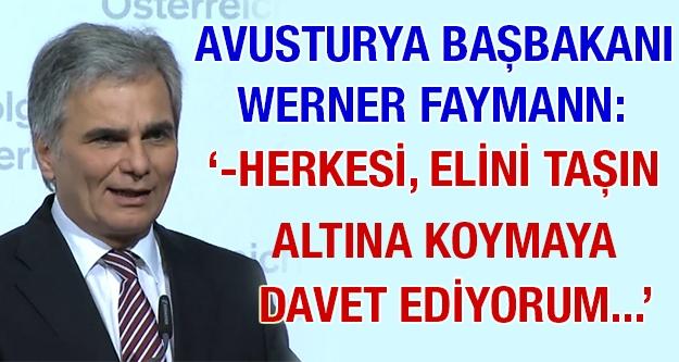Başbakan Faymann: 'Herkesi, elini taşın...