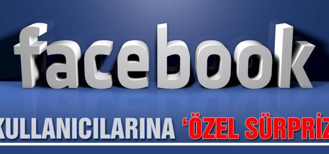 Facebook'tan kullanıcılarına özel sürpriz!