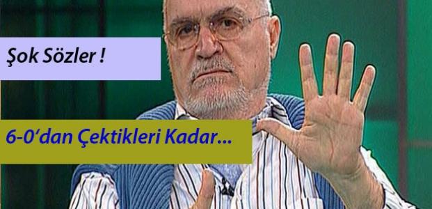 ''Galatasaray'a şok sözler! 6-0'dan çektikleri kadar...''