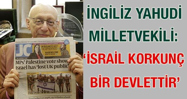 İngiliz Yahudi Vekil: 'İsrail Korkunç...