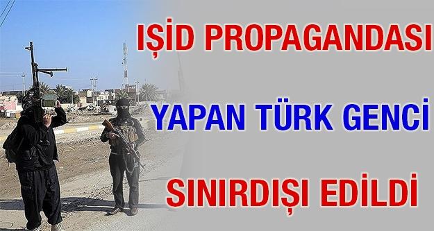 IŞİD Propagandası Yapan Türk Genci Sınırdışı...