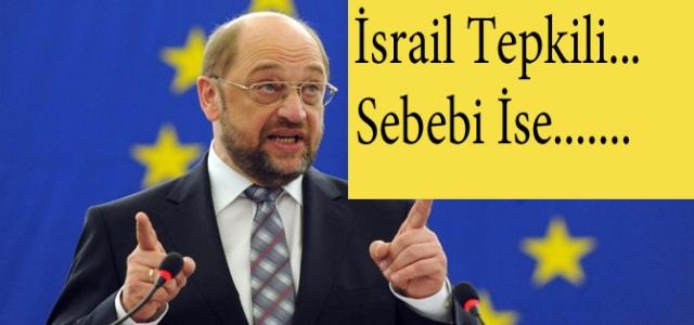 İsrail'den AP Başkanı Schulz'a tepki