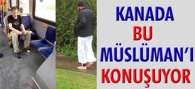 Kanada bu müslüman ı konuşuyor