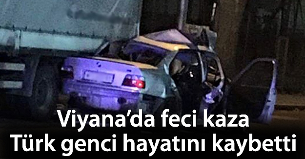 Viyana'daki feci kazada Türk genci hayatını kaybetti
