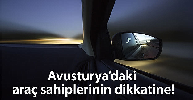 Avusturya'daki araç sahiplerinin dikkatine