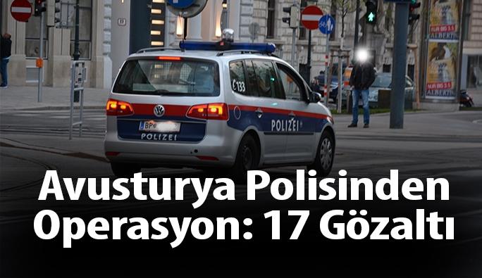 Avusturya Polisinden Operasyon: 17 Gözaltı