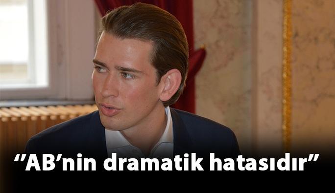 Dışişleri Bakanı Kurz: 'AB'in en dramatik hatasıdır'