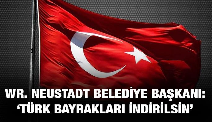 ÖVP'li Wr. Neustadt Belediye Başkanı: 'Evlere asılan Türk bayrakları indirilsin'