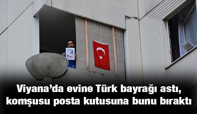 Viyana'da balkonuna Türk bayrağı astı, komşusu tarafından fişlendi