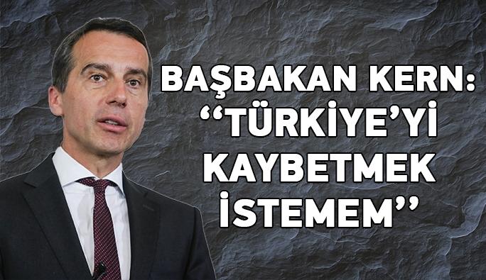 Başbakan Kern, AB'nin Türkiye'ye karşı dürüst olmadığını ima etti