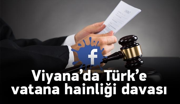 Viyana: Paylaşımları incelenen Türk'e 'Vatan hainliğinden' dava açıldı