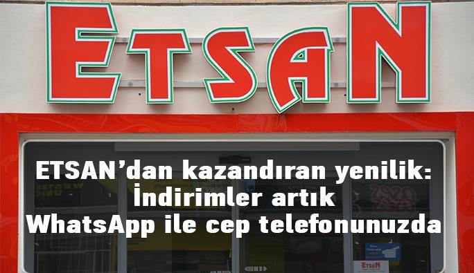 ETSAN'dan kazandıran yenilik: İndirimler artık WhatsApp ile cep telefonunuzda