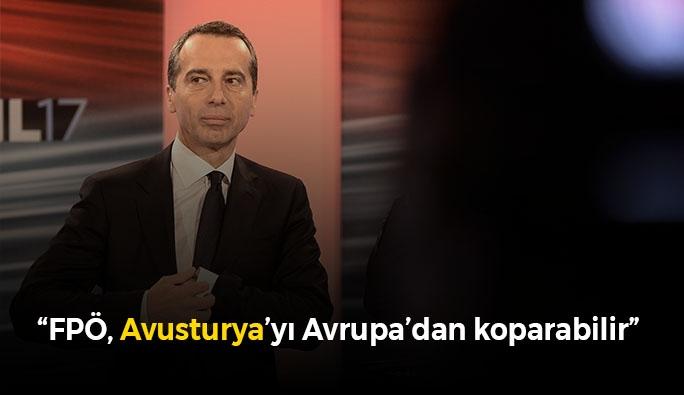 Kern: 'FPÖ, Avusturya'yı Avrupa Birliği'nde koparabilir'