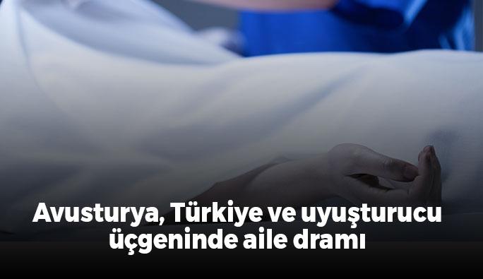 Türkiye'den Avusturya'ya okumaya gelen oğlu uyuştucu bağımlısı olarak geri döndü