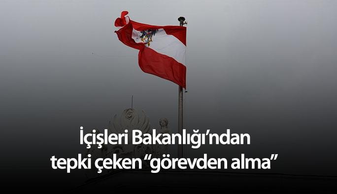 Avusturya İçişleri Bakanlığı'ndan tepki çeken 'görevden alma'