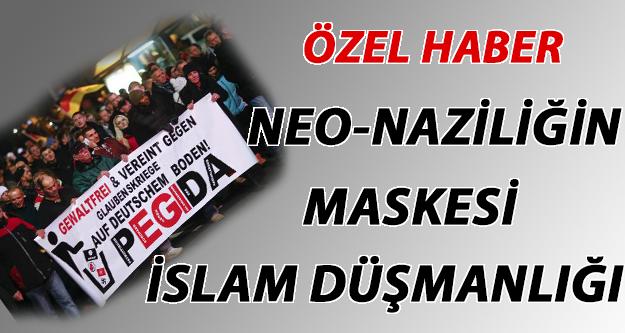 ÖZEL HABER: Neo-Naziliğin maskesi İslam karşıtlığı