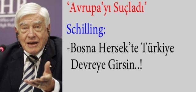 'Schilling:Bosna-Hersek'te Türkiye de devreye girsin'