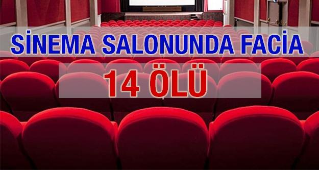 Sinema Salonunda Facia: 14 Ölü