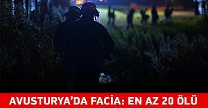 Avusturya#039;da Facia: En az 20 Ölü