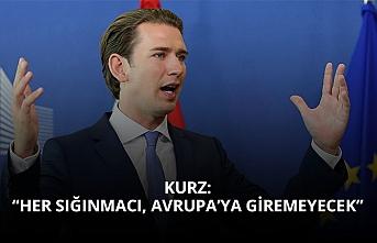 """Avusturya Başbakanı Kurz: """"Her sığınmacı Avrupa'ya giremeyecek"""""""