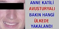 Annesini öldüren Avusturyalı bakın hangi ülkede yakalandı!