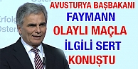 Avusturya Başbakanı Faymann Sert Konuştu