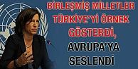 BM Türkiye'yi Örnek Gösterdi, Avrupa'ya Seslendi