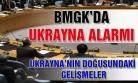 BMGK'da Ukrayna alarmı
