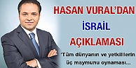 Hasan Vural'dan İsrail Açıklaması: 'Üç maymunu oynayan'