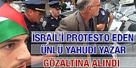İsrail'i Protesto Eden Ünlü Yahudi Yazar Tutuklandı
