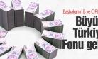 ''İşte B ve C Planı: Büyük Türkiye Fonu''
