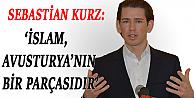 Kurz: İslam Avusturyanın Bir Parçasıdır
