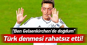 Mesut Özil 'Türk' denmesinden rahatsız!