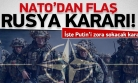NATO'dan Rusya için şok karar!